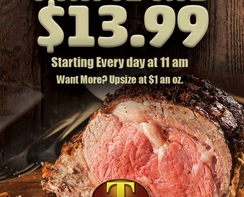 Daily Prime Rib $13.99 Starting every day at 11am. Want more? Upsize at $1 an oz. Model T Casino • Hotel • RV