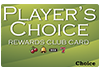 Player's Choice Rewards Club Card - Base