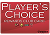 Player's Choice Rewards Club Card - Copper