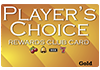 Player's Choice Rewards Club Card - Gold