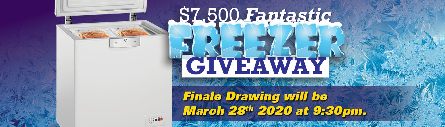 $7,500 Fantastic Freezer Giveaway | Finale Drawing will be March 28th 2020 at 9:30pm.
